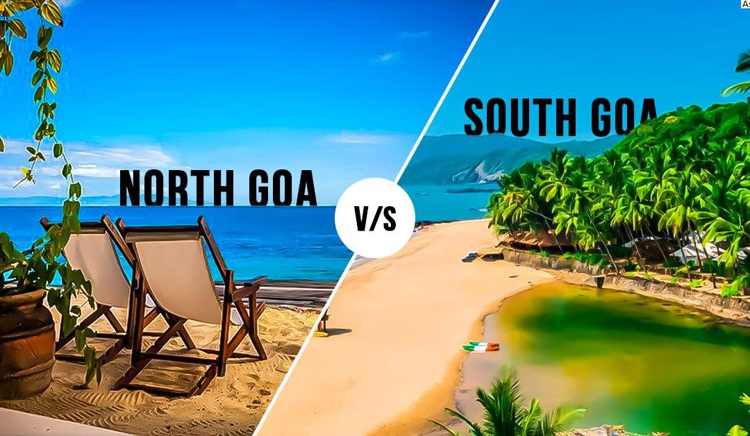 North Goa V/s South Goa- One place two directions- Where will you head first